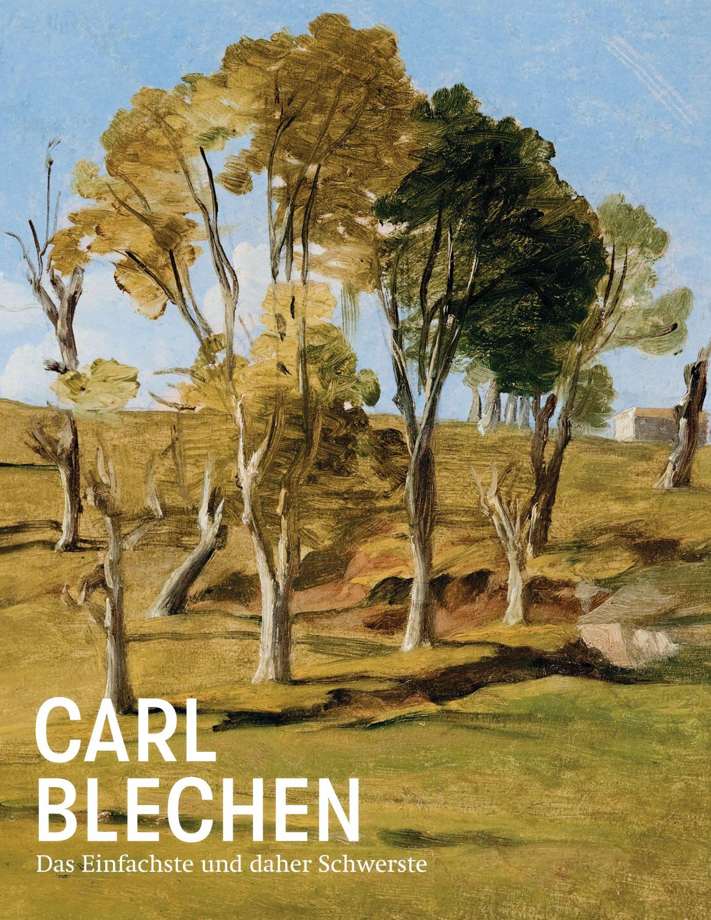 Coverbild des Katalogs zur Ausstellung Carl Blechen mit weißer Schrift auf Gemäldedetails mit Bäumen, grüner Wiese und blauem Himmel